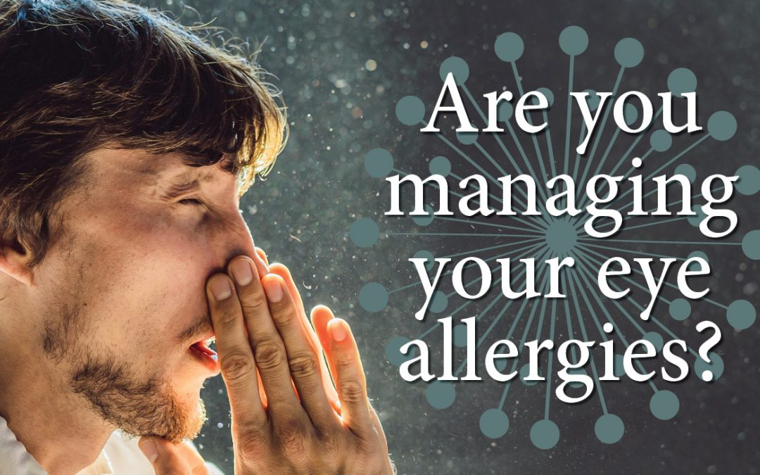 Are you managing your eye allergies?